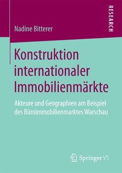 Konstruktion internationaler Immobilienmärkte von Bitterer,  Nadine