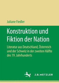 Konstruktion und Fiktion der Nation von Fiedler,  Juliane