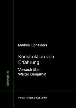 Konstruktion von Erfahrung von Ophälders,  Markus