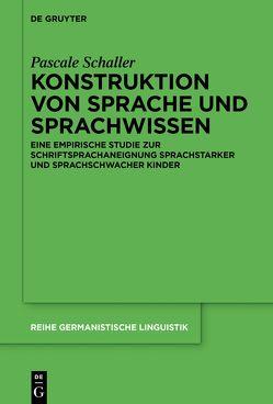 Konstruktion von Sprache und Sprachwissen von Schaller,  Pascale