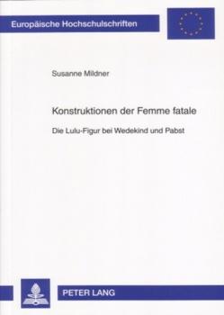 Konstruktionen der Femme fatale von Mildner,  Susanne