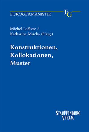 Konstruktionen, Kollokationen, Muster von Lefèvre,  Michel, Mucha,  Katharina