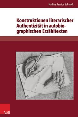 Konstruktionen literarischer Authentizität in autobiographischen Erzähltexten von Korte,  Hermann, Schmidt,  Nadine Jessica, Stöckmann,  Ingo