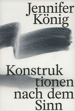 Konstruktionen nach dem Sinn von Ernst,  Johannes, König,  Jennifer, Städtisches Kunstmuseum Spendhaus Reutlingen