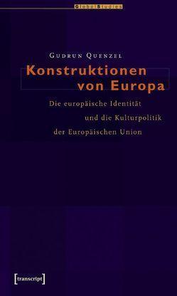 Konstruktionen von Europa von Quenzel,  Gudrun