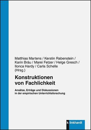 Konstruktionen von Fachlichkeit von Bräu,  Karin, Fetzer,  Marei, Gresch,  Helge, Hardy,  Ilonca, Martens,  Matthias, Rabenstein,  Kerstin, Schelle,  Carla