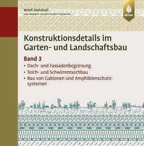 Konstruktionsdetails im Garten- und Landschaftsbau – Band 3 von Mahabadi,  Mehdi