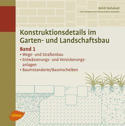 Konstruktionsdetails im Garten- und Landschaftsbau – Band 1 von Mahabadi,  Mehdi