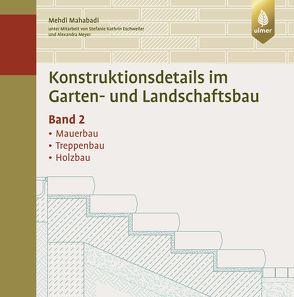 Konstruktionsdetails im Garten- und Landschaftsbau Band 2 von Mahabadi,  Mehdi