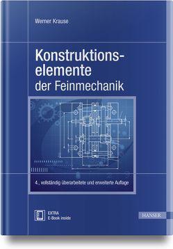 Konstruktionselemente der Feinmechanik von Krause,  Werner