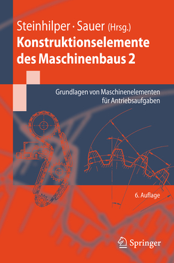 Konstruktionselemente des Maschinenbaus 2 von Albers,  A., Deters,  L., Feldhusen,  Jörg, Leidich,  E., Linke,  H., Poll,  P., Sauer,  Bernd, Steinhilper,  Waldemar, Wallaschek,  Jörg