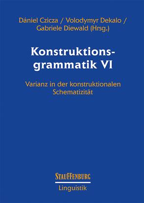 Konstruktionsgrammatik VI von Czicza,  Dániel, Dekalo,  Volodymyr, Diewald,  Gabriele