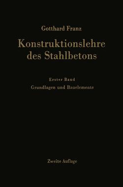 Konstruktionslehre des Stahlbetons von Franz,  Gotthard, Schaefer,  Kurt