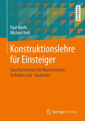 Konstruktionslehre für Einsteiger von Kott,  Michael, Naefe,  Paul