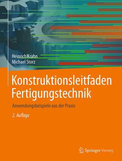 Konstruktionsleitfaden Fertigungstechnik von Krahn,  Heinrich, Storz,  Michael