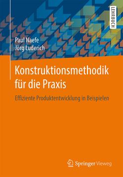 Konstruktionsmethodik für die Praxis von Luderich,  Jörg, Naefe,  Paul