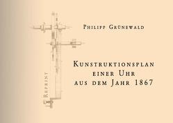 Konstruktionsplan einer Uhr aus dem Jahr 1867 von Grünewald,  Philipp