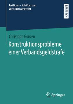 Konstruktionsprobleme einer Verbandsgeldstrafe von Görden,  Christoph