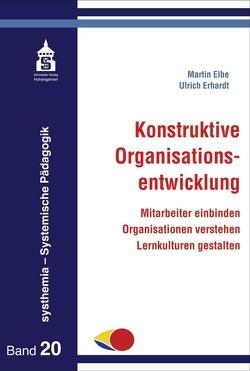 Konstruktive Organisationsentwicklung von Elbe,  Martin, Erhardt,  Ulrich
