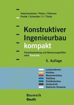 Konstruktiver Ingenieurbau kompakt von Holschemacher,  Klaus, Peters,  Klaus, Peterson,  Leif A., Purtak,  Frank, Schneider,  K.-J., Thiele,  Ralf