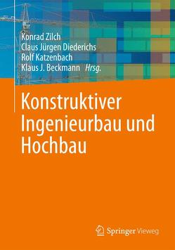 Konstruktiver Ingenieurbau und Hochbau von Beckmann,  Klaus J., Diederichs,  Claus Jürgen, Katzenbach,  Rolf, Zilch,  Konrad