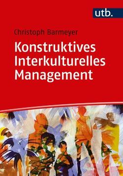 Konstruktives Interkulturelles Management von Barmeyer,  Christoph