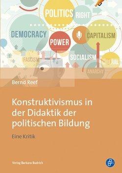 Konstruktivismus in der Didaktik der politischen Bildung von Reef,  Bernd