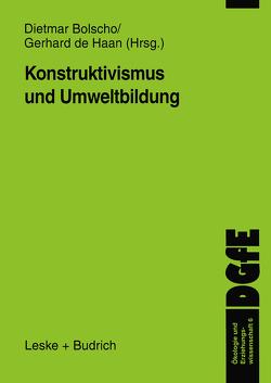 Konstruktivismus und Umweltbildung von Bolscho,  Dietmar, de Haan,  Gerhard