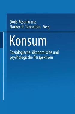 Konsum von Rosenkranz,  Doris, Schneider,  Norbert F.