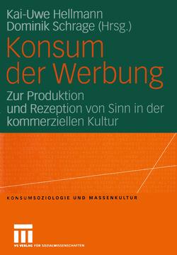 Konsum der Werbung von Hellmann,  Kai-Uwe, Schrage,  Dominik