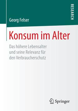 Konsum im Alter von Felser,  Georg