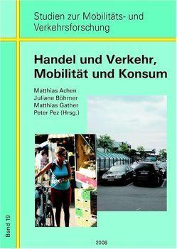 Konsum und Handel, Mobilität und Verkehr von Achen,  Mathias, Böhmer,  Juliane, Gather,  Matthias, Pez,  Peter