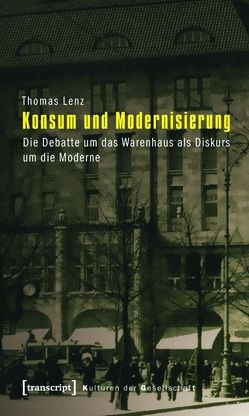 Konsum und Modernisierung von Lenz,  Thomas
