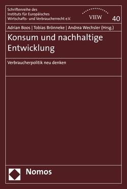 Konsum und nachhaltige Entwicklung von Boos,  Adrian, Brönneke,  Tobias, Wechsler,  Andrea