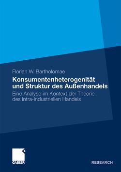 Konsumentenheterogenität und Struktur des Außenhandels von Bartholomae,  Florian