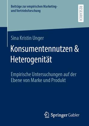 Konsumentennutzen & Heterogenität von Unger,  Sina Kristin