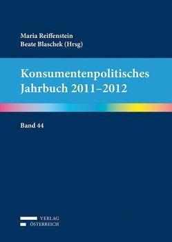 Konsumentenpolitisches Jahrbuch 2011-2012 von Blaschek,  Beate, Reiffenstein,  Maria