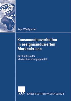 Konsumentenverhalten in ereignisinduzierten Markenkrisen von Weißgerber,  Anja, Zanger,  Prof. Dr. Cornelia