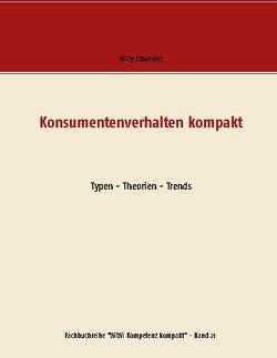 Konsumentenverhalten kompakt von Schneider,  Willy