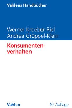 Konsumentenverhalten von Gröppel-Klein,  Andrea, Kroeber-Riel,  Werner