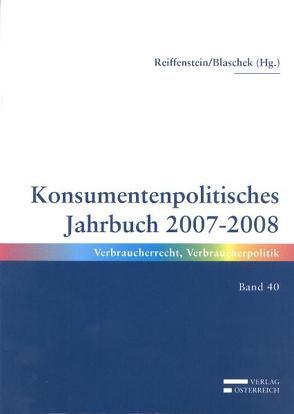 Konsumentpolitisches Jahrbuch 2007-2008 von Blaschek,  Beate, Reiffenstein,  Maria