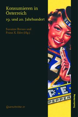 Konsumieren in Österreich 19. und 20. Jahrhundert von Breuss,  Susanne, Eder,  Franz X.
