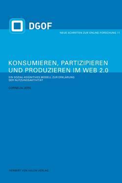 Konsumieren, Partizipieren und Produzieren im Web 2.0 von Jers,  Cornelia