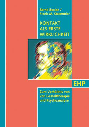 Kontakt als erste Wirklichkeit von Bocian,  Bernd, Moser,  Tilman, Staemmler,  Frank-M.