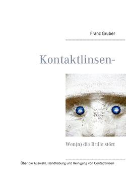 Kontaktlinsen-Ratgeber von Gruber,  Franz