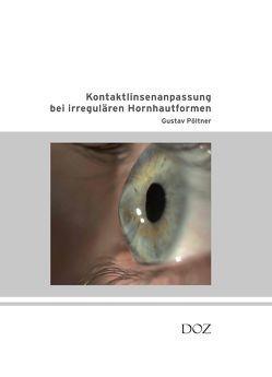 Kontaktlinsenanpassung bei irregulären Hornhautformen von Pöltner,  Gustav