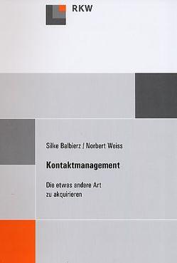 Kontaktmanagement von Balbierz,  Silke, Weiss,  Norbert
