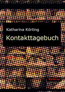 Kontakttagebuch von Körting,  Katharina
