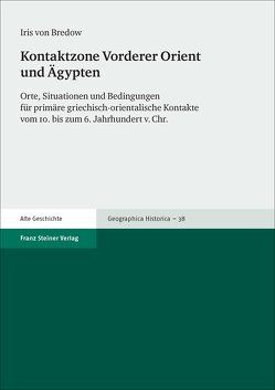 Kontaktzone Vorderer Orient und Ägypten von Bredow,  Iris von