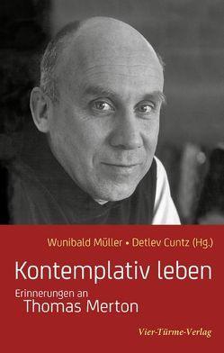 Kontemplativ leben von Cuntz,  Detlev, Müller,  Wunibald